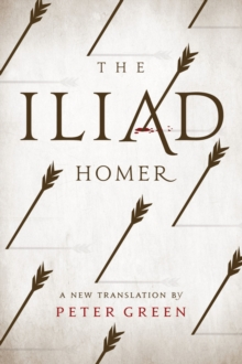 The Iliad : A New Translation by Peter Green, Hardback Book