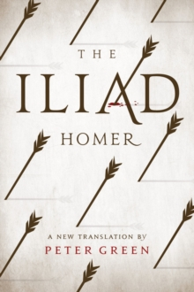 The Iliad : A New Translation by Peter Green, Paperback / softback Book