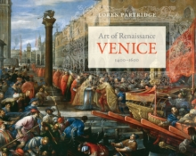 Art of Renaissance Venice, 1400 1600, Paperback Book