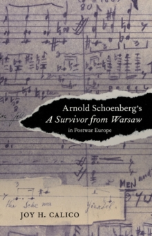 Arnold Schoenberg's A Survivor from Warsaw in Postwar Europe, Hardback Book