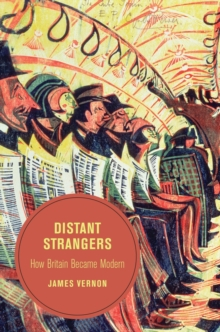 Distant Strangers : How Britain Became Modern, Paperback / softback Book