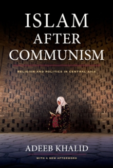 Islam After Communism : Religion and Politics in Central Asia, Paperback Book