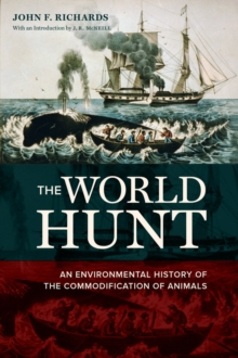 The World Hunt : An Environmental History of the Commodification of Animals, Paperback / softback Book