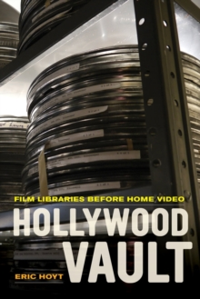 Hollywood Vault : Film Libraries before Home Video, Paperback Book