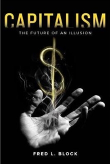 Capitalism : The Future of an Illusion, Paperback Book