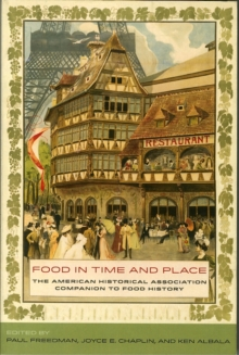 Food in Time and Place : The American Historical Association Companion to Food History, Paperback Book