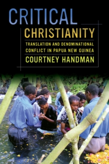 Critical Christianity : Translation and Denominational Conflict in Papua New Guinea, Paperback Book