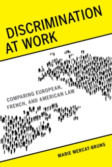 Discrimination at Work : Comparing European, French, and American Law, Paperback Book