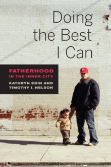 Doing the Best I Can : Fatherhood in the Inner City, Paperback / softback Book