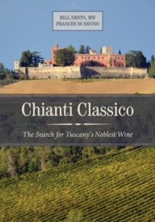 Chianti Classico : The Search for Tuscany's Noblest Wine, Hardback Book