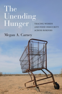The Unending Hunger : Tracing Women and Food Insecurity Across Borders, Paperback / softback Book