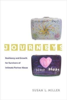 Journeys : Resilience and Growth for Survivors of Intimate Partner Abuse, Paperback Book