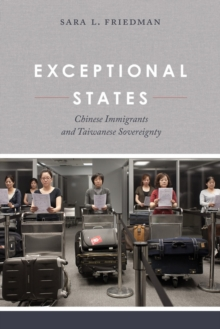 Exceptional States : Chinese Immigrants and Taiwanese Sovereignty, Paperback Book