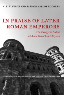 In Praise of Later Roman Emperors : The Panegyrici Latini, Paperback Book