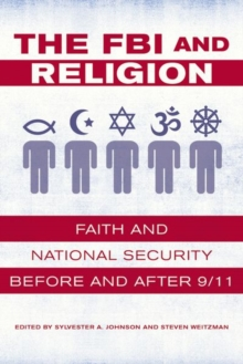 The FBI and Religion : Faith and National Security before and after 9/11, Hardback Book