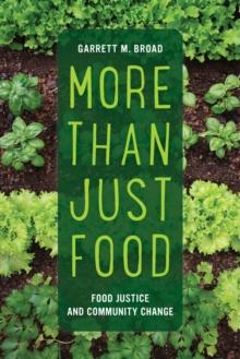 More Than Just Food : Food Justice and Community Change, Paperback / softback Book