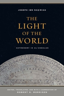 The Light of the World : Astronomy in Al-Andalus, Hardback Book