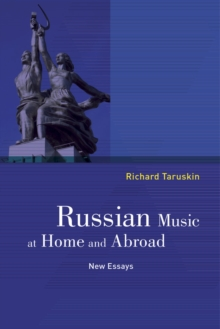 Russian Music at Home and Abroad : New Essays, Paperback Book