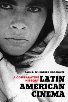 Latin American Cinema : A Comparative History, Paperback / softback Book