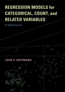 Regression Models for Categorical, Count, and Related Variables : An Applied Approach, Paperback Book