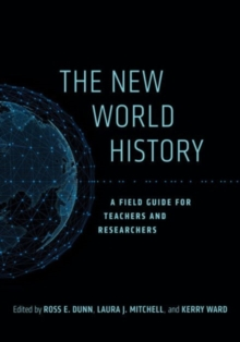 The New World History : A Field Guide for Teachers and Researchers, Paperback Book