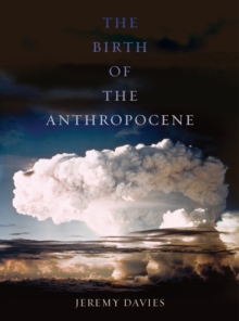 The Birth of the Anthropocene, Hardback Book