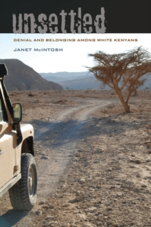 Unsettled : Denial and Belonging Among White Kenyans, Paperback Book