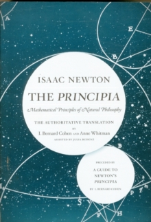 The Principia: The Authoritative Translation and Guide : Mathematical Principles of Natural Philosophy, Paperback / softback Book