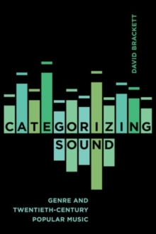 Categorizing Sound : Genre and Twentieth-Century Popular Music, Paperback Book