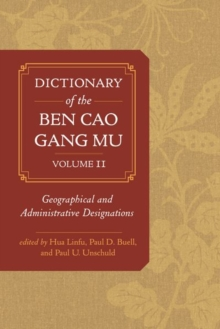 Dictionary of the Ben cao gang mu, Volume 2 : Geographical and Administrative Designations, Hardback Book