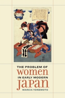The Problem of Women in Early Modern Japan, Hardback Book