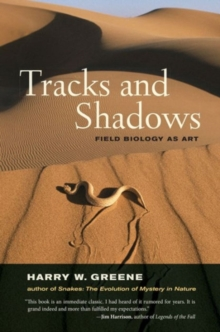 Tracks and Shadows : Field Biology as Art, Paperback / softback Book