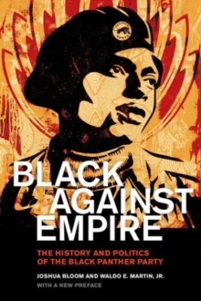 Black Against Empire : The History and Politics of the Black Panther Party, Paperback Book