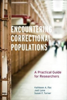 Encountering Correctional Populations : A Practical Guide for Researchers, Paperback Book