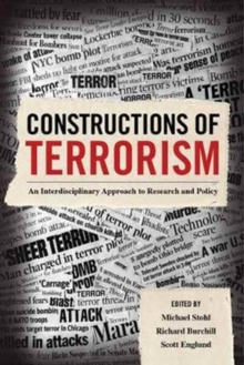 Constructions of Terrorism : An Interdisciplinary Approach to Research and Policy, Paperback Book