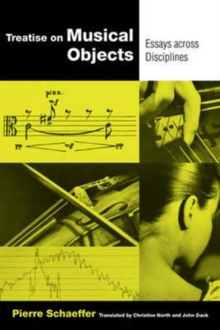 Treatise on Musical Objects : An Essay across Disciplines, Paperback / softback Book