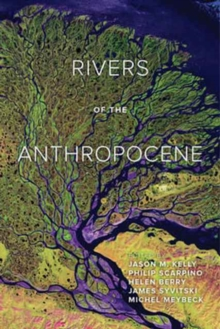 Rivers of the Anthropocene, Paperback Book