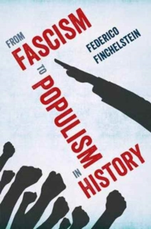 From Fascism to Populism in History, Hardback Book