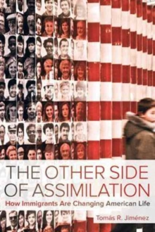 The Other Side of Assimilation : How Immigrants Are Changing American Life, Paperback Book
