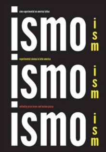 Ism, Ism, Ism / Ismo, Ismo, Ismo : Experimental Cinema in Latin America, Paperback Book