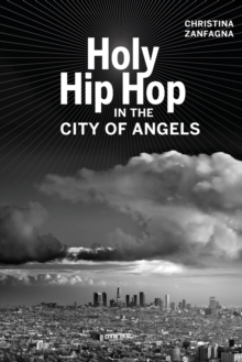 Holy Hip Hop in the City of Angels, Paperback Book