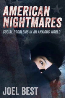 American Nightmares : Social Problems in an Anxious World, Paperback Book
