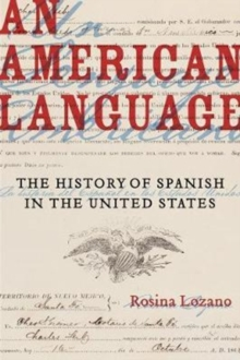 An American Language : The History of Spanish in the United States, Paperback Book