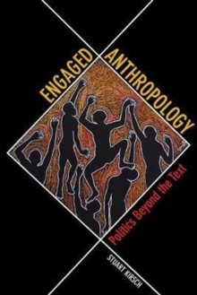 Engaged Anthropology : Politics beyond the Text, Paperback Book