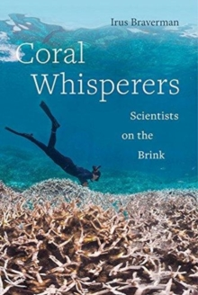 Coral Whisperers : Scientists on the Brink, Paperback / softback Book