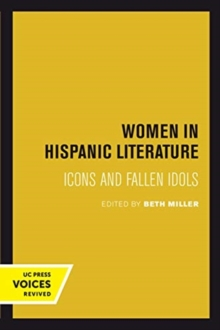 Women in Hispanic Literature : Icons and Fallen Idols, Paperback / softback Book