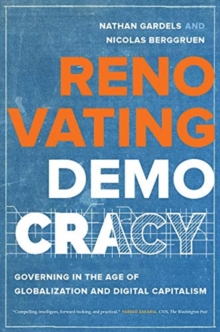 Renovating Democracy : Governing in the Age of Globalization and Digital Capitalism, Hardback Book