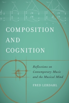 Composition and Cognition : Reflections on Contemporary Music and the Musical Mind, Paperback / softback Book