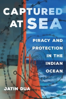 Captured at Sea : Piracy and Protection in the Indian Ocean, Paperback / softback Book