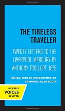 The Tireless Traveler : Twenty Letters to the Liverpool Mercury by Anthony Trollope 1875, Hardback Book